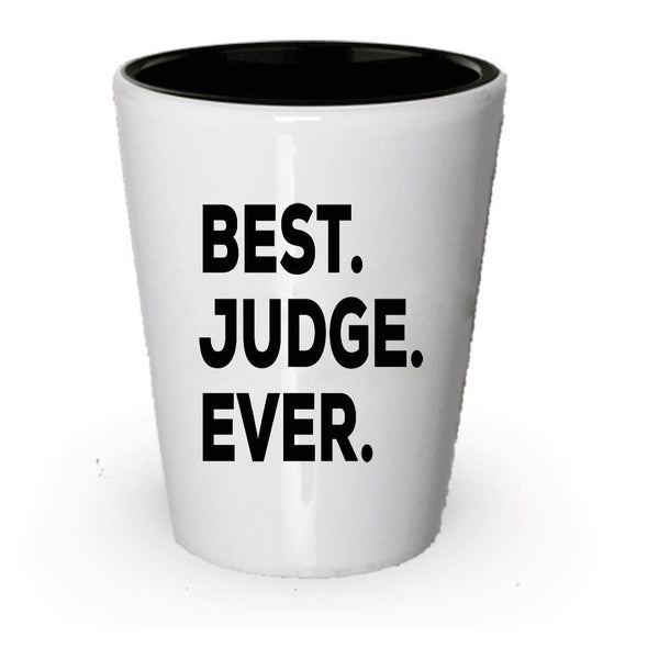 Gifts For Judge - Judge Shot Glass - Best Judge Ever - Ideas For Judges - Women Or Men - Funny - For Desk Office Courtroom Decor Or - Inexpensive Novelty - Can Add To Gift Bag Basket Box Set (6)