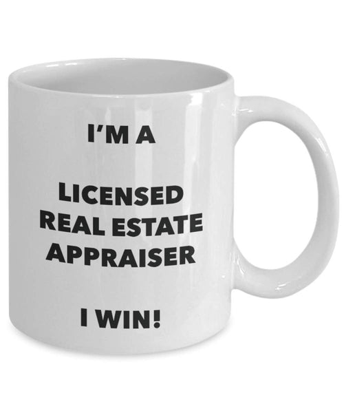 I'm a Licensed Real Estate Appraiser Mug I win - Funny Coffee Cup - Birthday Christmas Gag Gifts Idea