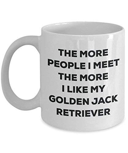 The More People I Meet The More I Like My Golden Jack Retriever Mug - Funny Coffee Cup - Christmas Dog Lover Cute Gag Gifts Idea