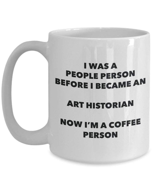 Art Historian Coffee Person Mug - Funny Tea Cocoa Cup - Birthday Christmas Coffee Lover Cute Gag Gifts Idea