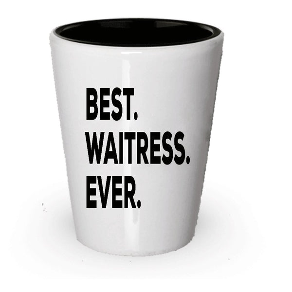 Waitress Gifts - Waitress Shot Glass - Best Waitress Ever - Gifts For Waitresses - A Funny Gift Idea - Unique Present Or Gag Gift - Inexpensive - Can Even Add To Gift Bag Basket Box Set (1)