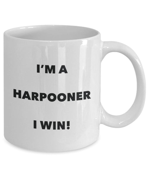 I'm a Harpooner Mug I win - Funny Coffee Cup - Novelty Birthday Christmas Gag Gifts Idea