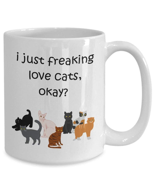 I Just Freaking Love Cats Ok Mug - Funny Tea Hot Cocoa Coffee Cup - Novelty Birthday Christmas Anniversary Gag Gifts Idea
