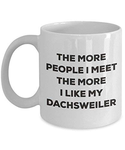 The More People I Meet The More I Like My Dachsweiler Mug - Funny Coffee Cup - Christmas Dog Lover Cute Gag Gifts Idea