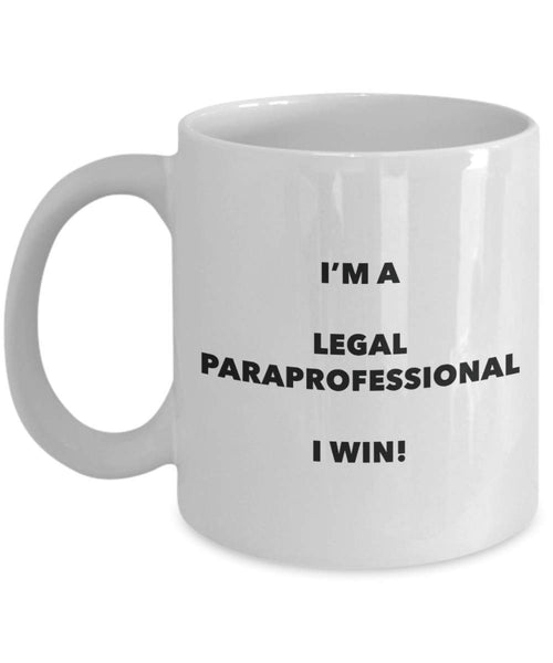 I'm a Legal Paraprofessional Mug I win - Funny Coffee Cup - Novelty Birthday Christmas Gag Gifts Idea