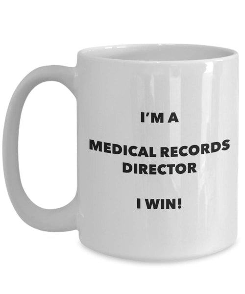 I'm a Medical Records Director Mug I win - Funny Coffee Cup - Novelty Birthday Christmas Gag Gifts Idea