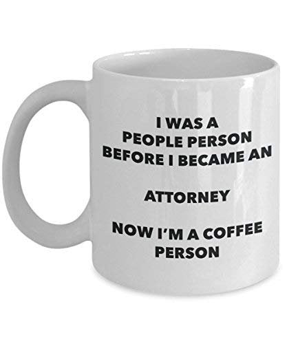 Attorney Coffee Person Mug - Funny Tea Cocoa Cup - Birthday Christmas Coffee Lover Cute Gag Gifts Idea