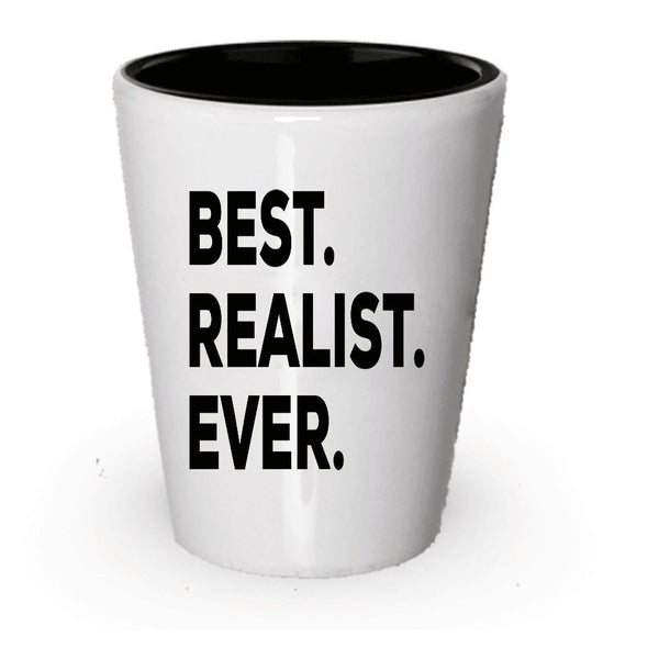 Gifts For Realists - The Best Realist Ever Shot Glass - Novelty Present Idea - Realism - Child Daughter Son Parenting People - Funny - For A Gift Novelty Idea - Add To Gift Bag Basket Box Set (4)
