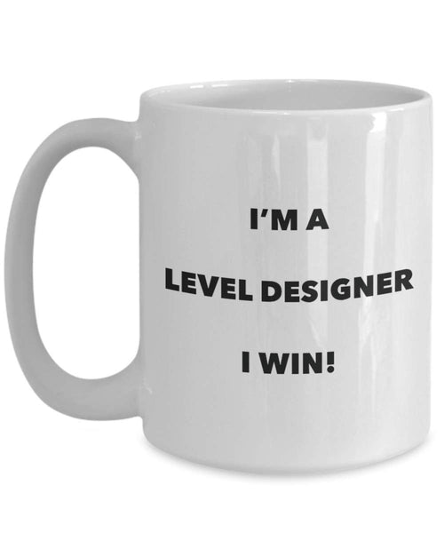 I'm a Level Designer Mug I win - Funny Coffee Cup - Novelty Birthday Christmas Gag Gifts Idea