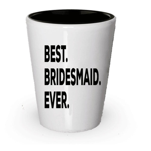 Bridesmaid Shot Glass - For Bridesmaids - Junior Proposal Add To Set Basket Gifts Funny Sister Set (1)