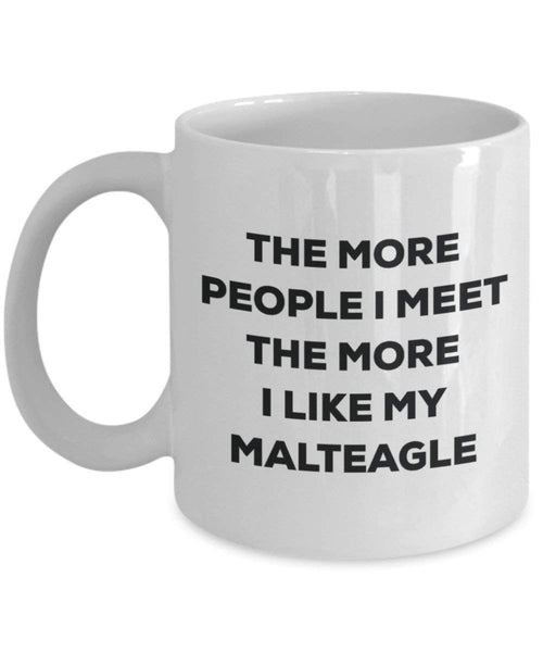 The more people I meet the more I like my Maltichon Mug - Funny Coffee Cup - Christmas Dog Lover Cute Gag Gifts Idea