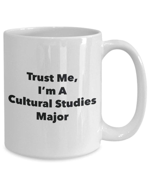 Trust Me, I'm A Cultural Studies Major Mug - Funny Coffee Cup - Cute Graduation Gag Gifts Ideas for Friends and Classmates (11oz)