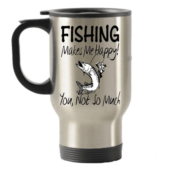 Fishing Makes Me Happy Stainless Steel Travel Insulated Tumblers Mug