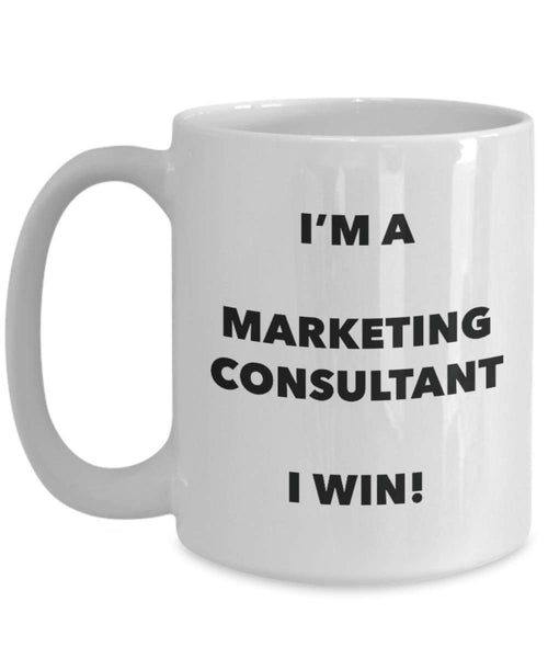 I'm a Marketing Consultant Mug I win - Funny Coffee Cup - Novelty Birthday Christmas Gag Gifts Idea