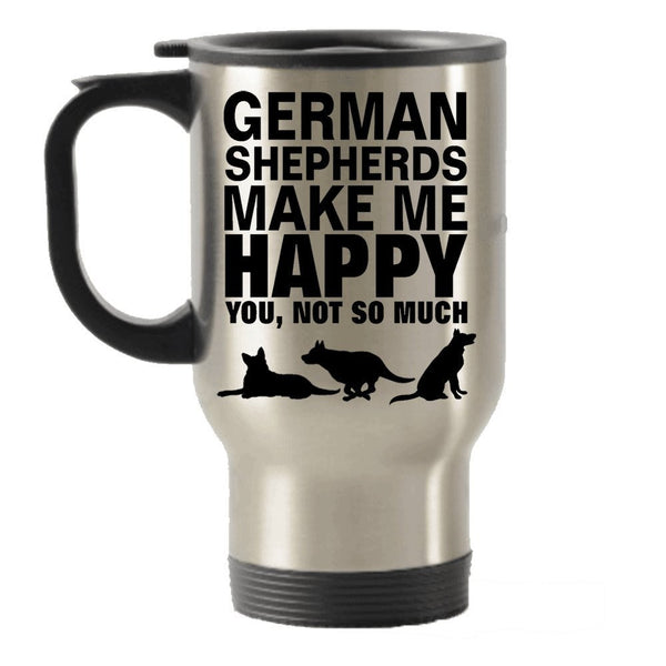 German Shepherd Make Me Happy Stainless Steel Travel Insulated Tumblers Mug