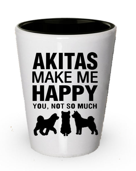 Akita make me Happy - Funny Shot glass Gifts for Dog lover