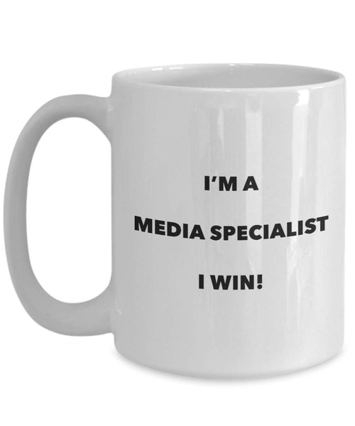 I'm a Media Specialist Mug I win - Funny Coffee Cup - Novelty Birthday Christmas Gag Gifts Idea
