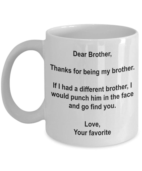 Funny Brother Gifts - I'd Punch Another Brother In The Face Coffee Mug - 15 oz Ceramic Mug