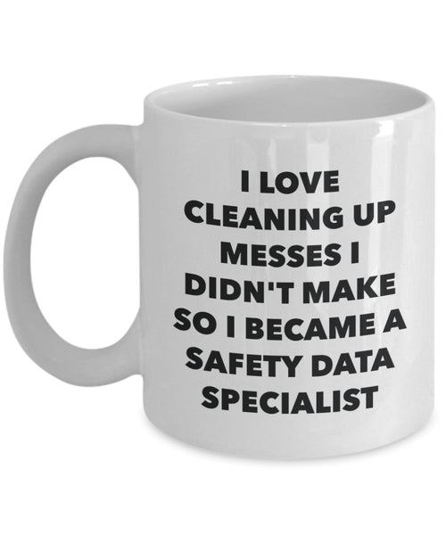 I Became a Safety Data Specialist Mug -Funny Tea Hot Cocoa Coffee Cup - Novelty Birthday Christmas Anniversary Gag Gifts Idea