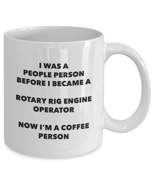 Rotary Rig Engine Operator Coffee Person Mug - Funny Tea Cocoa Cup - Birthday Christmas Coffee Lover Cute Gag Gifts Idea