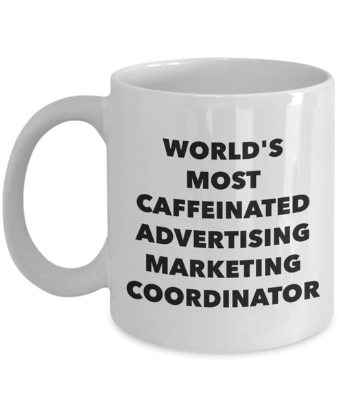 World's Most Caffeinated Advertising Marketing Coordinator Mug - Funny Tea Hot Cocoa Coffee Cup - Novelty Birthday Christmas Anniversary Gag Gifts Ide
