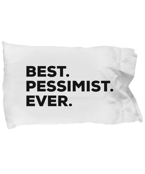 SpreadPassion Pessimist Pillow Case - Best Pessimist Ever - Sarcastic Optimist Novelty Gift Idea - Pessimists