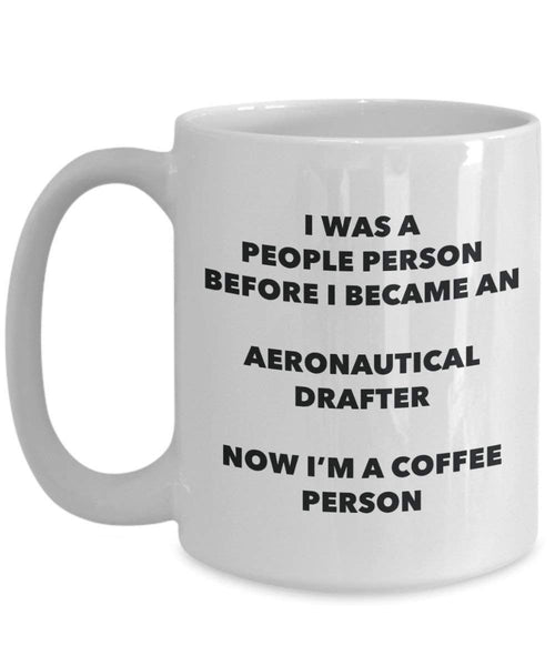 Aeronautical Drafter Coffee Person Mug - Funny Tea Cocoa Cup - Birthday Christmas Coffee Lover Cute Gag Gifts Idea