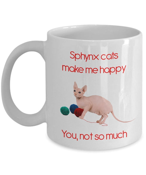 Sphinx Cat Mug - Sphynx Cats Make Me Happy - Funny Tea Hot Cocoa Coffee Cup - Novelty Birthday Christmas Anniversary Gag Gifts Idea