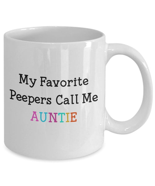 My Favorite Peeps Call Me Auntie Mug - Funny Tea Hot Cocoa Coffee Cup - Novelty Birthday Christmas Anniversary Gag Gifts Idea