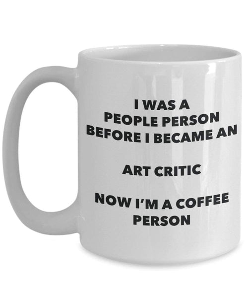 Art Critic Coffee Person Mug - Funny Tea Cocoa Cup - Birthday Christmas Coffee Lover Cute Gag Gifts Idea