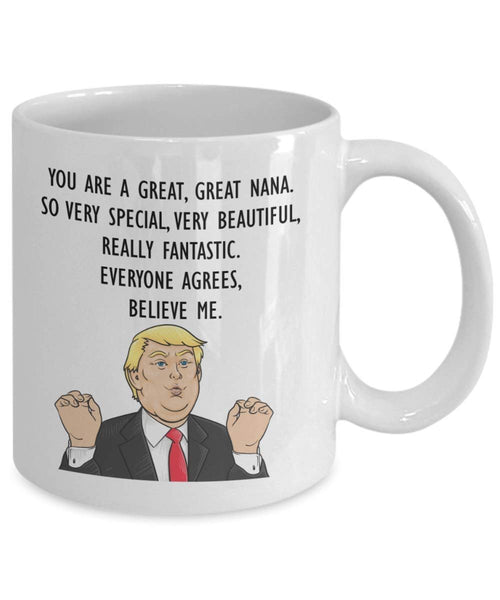 Funny Trump Head Nana Mug - Donald Trump Coffee Cup - Gifts for Nana - President Nana Novelty Gift Idea