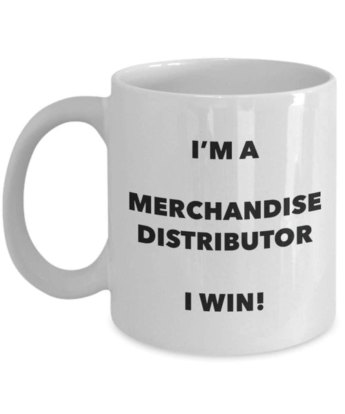 I'm a Merchandise Distributor Mug I win - Funny Coffee Cup - Novelty Birthday Christmas Gag Gifts Idea