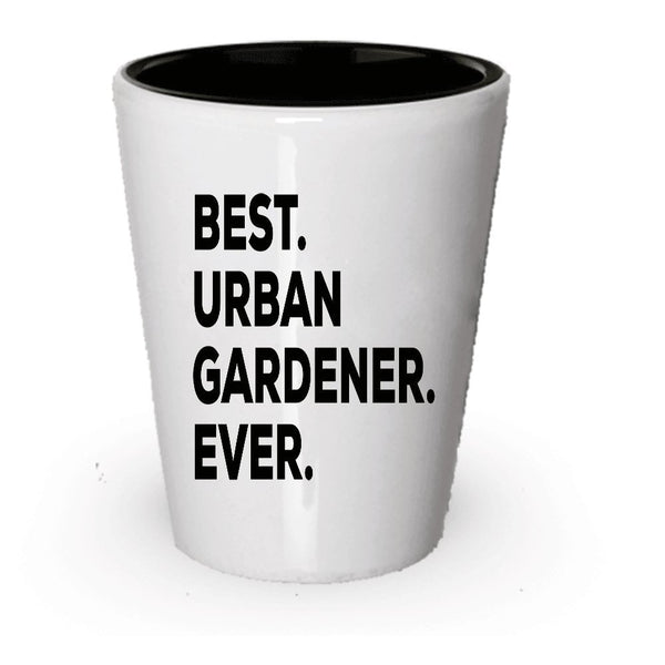 Best Urban Gardener Ever Shot Glass - Urban Gardener Gift - For Gardening Lovers In The City - Inexpensive Under $20 Or Add To Gift Bag Basket Box Set - Funny Cool Novelty Idea (1)