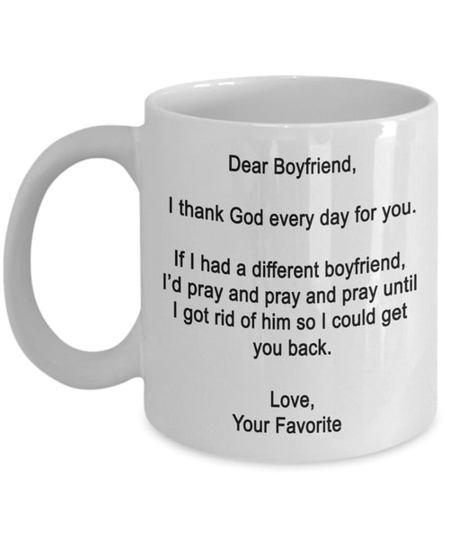 Dear Boyfriend Mug - I thank God every day for you - Coffee Cup - Funny gifts for Boyfriend