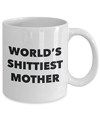 Mother Mug - Coffee Cup - World's Shittiest Mother - Mother Gifts - Funny Novelty Birthday Present Idea