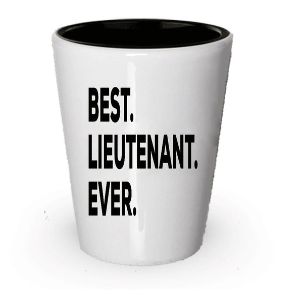 Lieutenant Shot Glass - Best Lieutenant Ever - Lieutenant Gifts - Police Fire Colonel Firefighter - Retired Going Away Promotion Birthday Christmas - Funny Gag - Inexpensive (6)