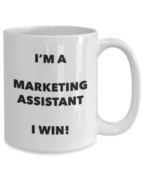 I'm a Marketing Assistant Mug I win - Funny Coffee Cup - Novelty Birthday Christmas Gag Gifts Idea
