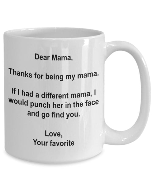 Funny Mama Gifts - I'd Punch Another Mama In The Face Coffee Mug - 15 oz ceramic Mug