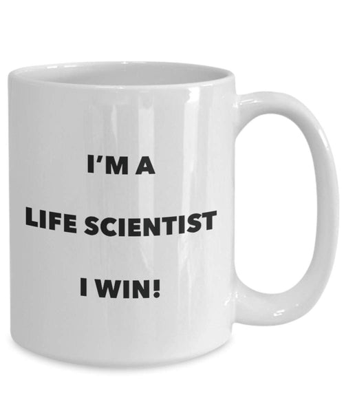 I'm a Life Scientist Mug I win - Funny Coffee Cup - Novelty Birthday Christmas Gag Gifts Idea
