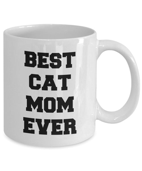 Funny Cat Mom Mug - Best Cat Mom Ever - Gifts for Cat Mom - Cat Lover Gifts - Unique Gifts Idea