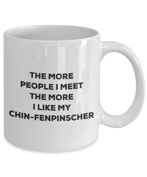 Le plus de personnes I Meet the More I Like My Chin-fenpinscher Mug de Noël – Funny Tasse à café – amateur de chien mignon Gag Gifts Idée 15oz blanc