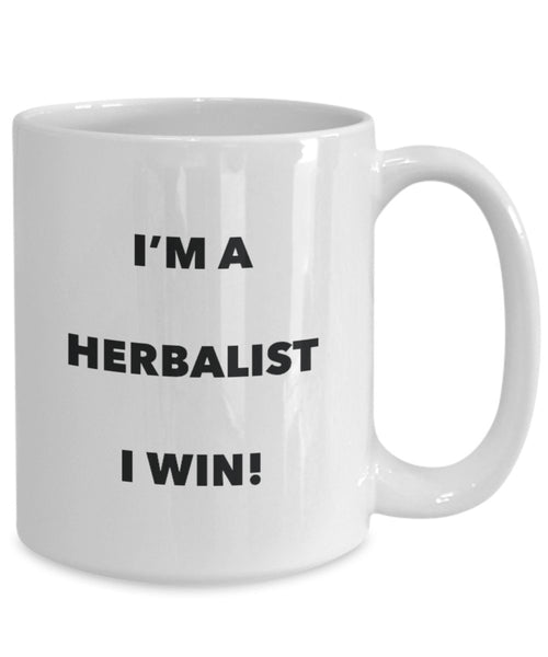 I'm a Herbalist Mug I win - Funny Coffee Cup - Novelty Birthday Christmas Gag Gifts Idea