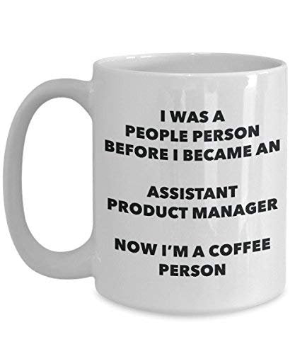 Assistant Product Manager Coffee Person Mug - Funny Tea Cocoa Cup - Birthday Christmas Coffee Lover Cute Gag Gifts Idea