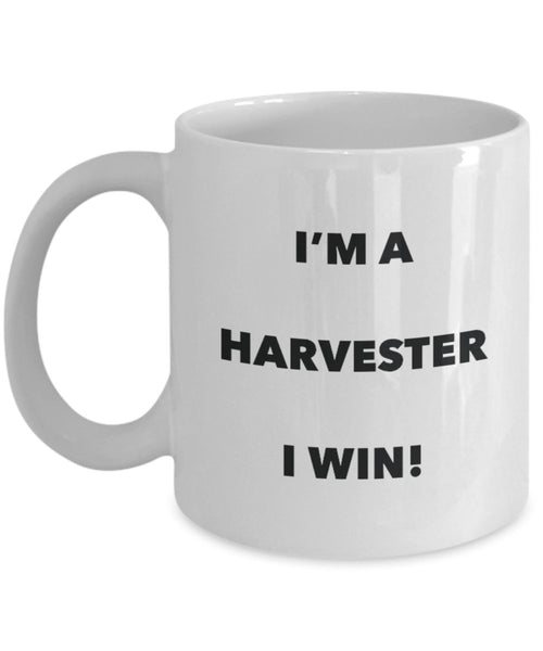 I'm a Harvester Mug I win - Funny Coffee Cup - Novelty Birthday Christmas Gag Gifts Idea