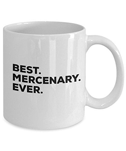 Mercenary Gift Mug - Best Mercenary Ever Coffee Cup - Novelty Gift Idea - Funny Gag Birthday Christmas Gift - Inexpensive Under $20 Or Add To Gift Bag