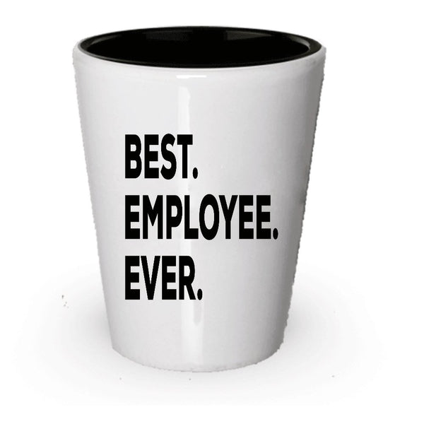Employee Shot Glass - Best Employee Ever - Funny Gift - New Government Appreciation Thank You - Women Men - For Gift Bag Basket Set - Anniversary Recognition Ideas - Motivation (2)