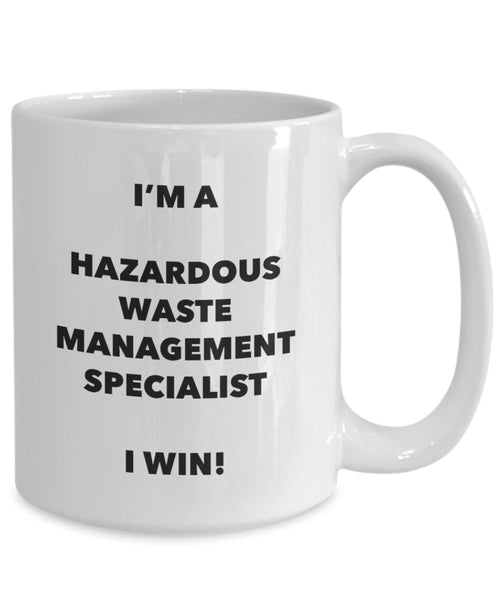I'm a Hazardous Waste Management Specialist Mug I win - Funny Coffee Cup - Birthday Christmas Gifts Idea