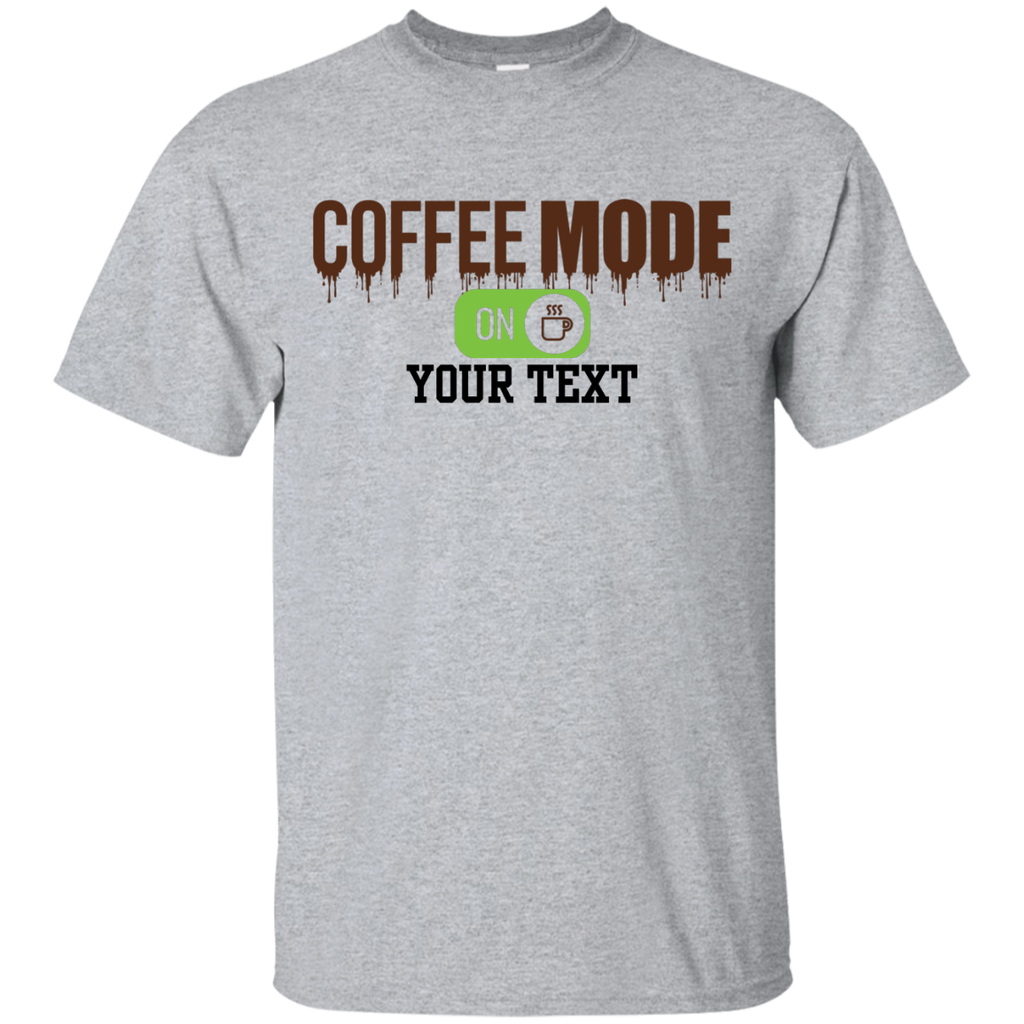 Coffe Mode ON G200 Gildan Ultra Cotton T-Shirt