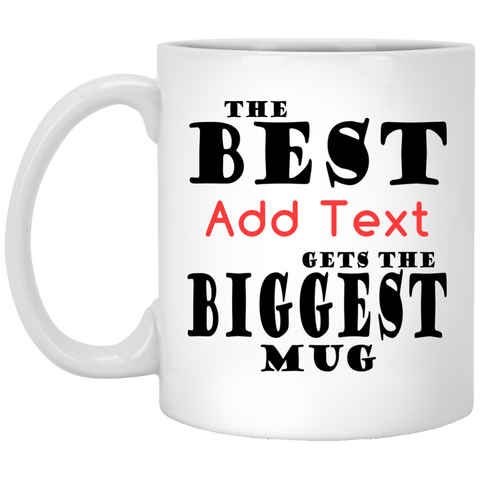 The Best (Add Text) Gets The Biggest Mug
