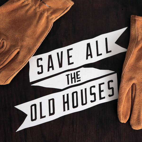 Save All the Old Houses Transfer Sticker